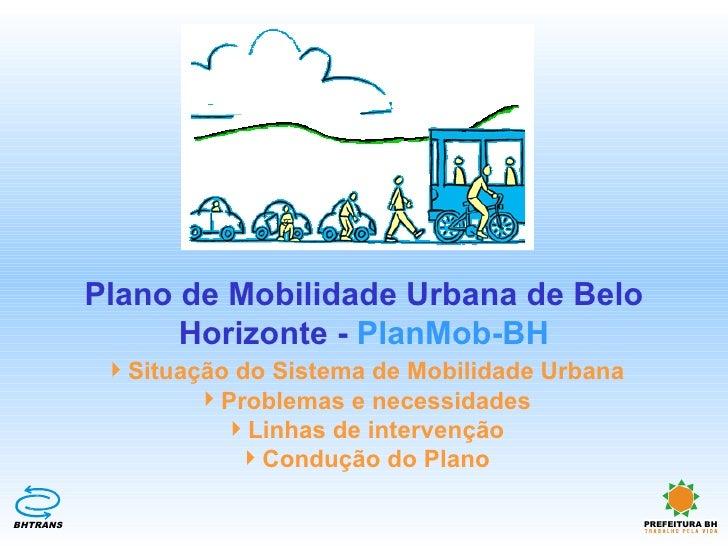 Plano de Mobilidade Urbana de Belo                Horizonte - PlanMob-BH           Situação do Sistema de Mobilidade Urba...