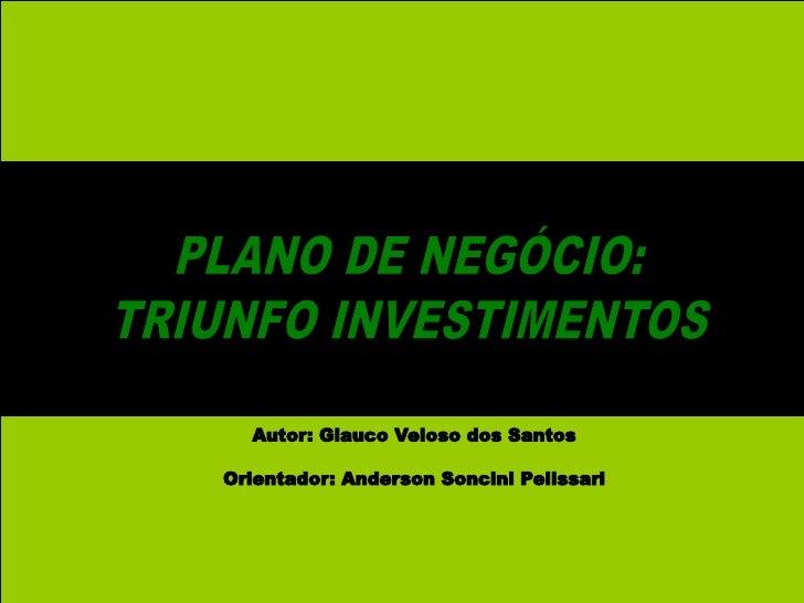 Plano de negócio   triunfo investimentos - apresentação