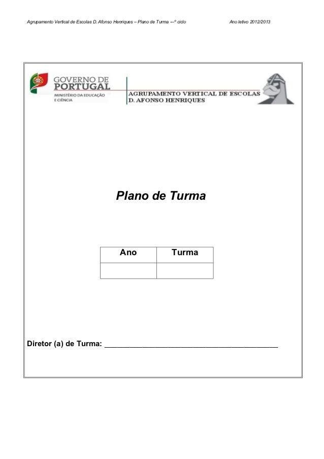 Agrupamento Vertical de Escolas D. Afonso Henriques – Plano de Turma ---º ciclo   Ano letivo 2012/2013                    ...