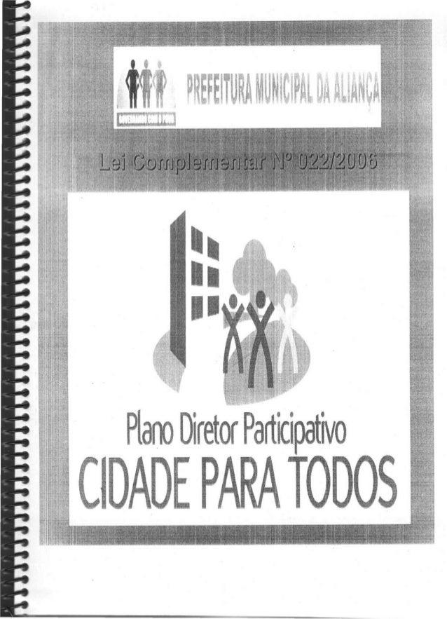 Lei Complementar N° 022/2006 Ementa: Dispõe sobre o Plano Diretor Participativo do Município da Aliança, define o Macrozon...