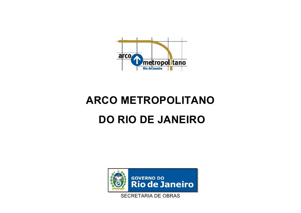 ARCO METROPOLITANO  DO RIO DE JANEIRO         SECRETARIA DE OBRAS