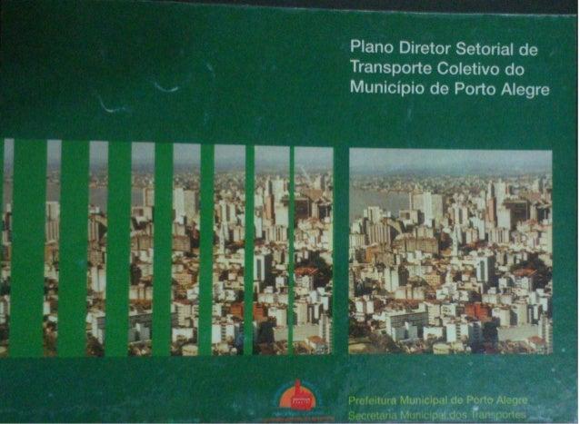 Plano Diretor Setorial do Transporte Coletivo - Porto Alegre