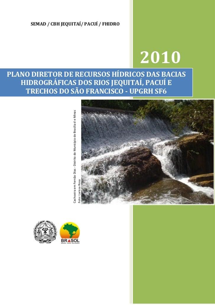 Plano Diretor de Recursos Hídricos das Bacias Hidrográficas dos Rios Jequitaí, Pacuí e Trechos do São Francisco