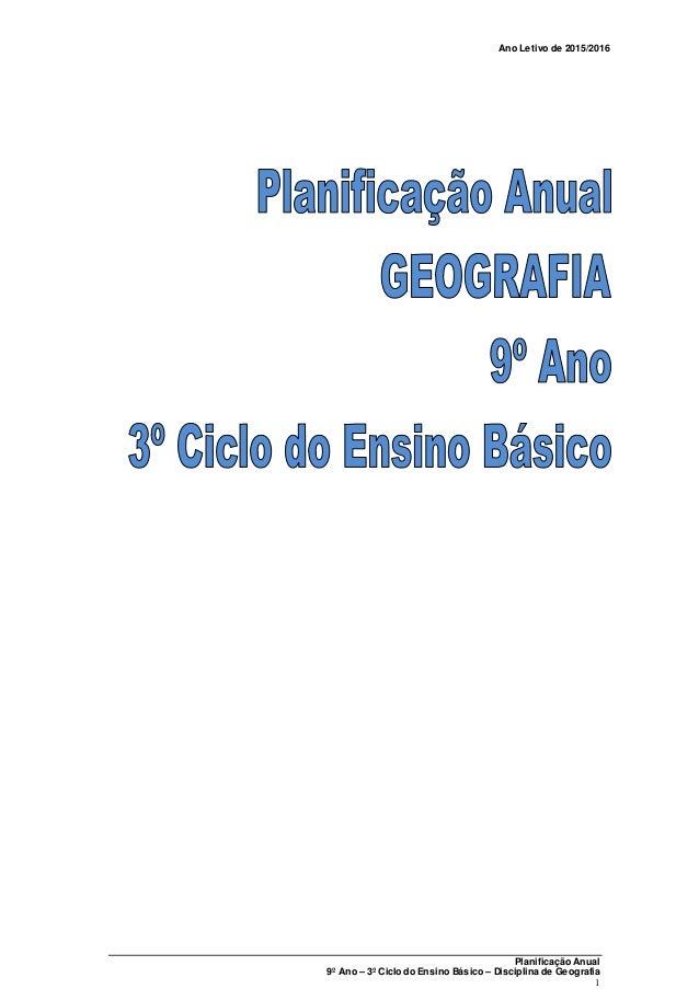Ano Letivo de 2015/2016 Planificação Anual 9º Ano – 3º Ciclo do Ensino Básico – Disciplina de Geografia 1