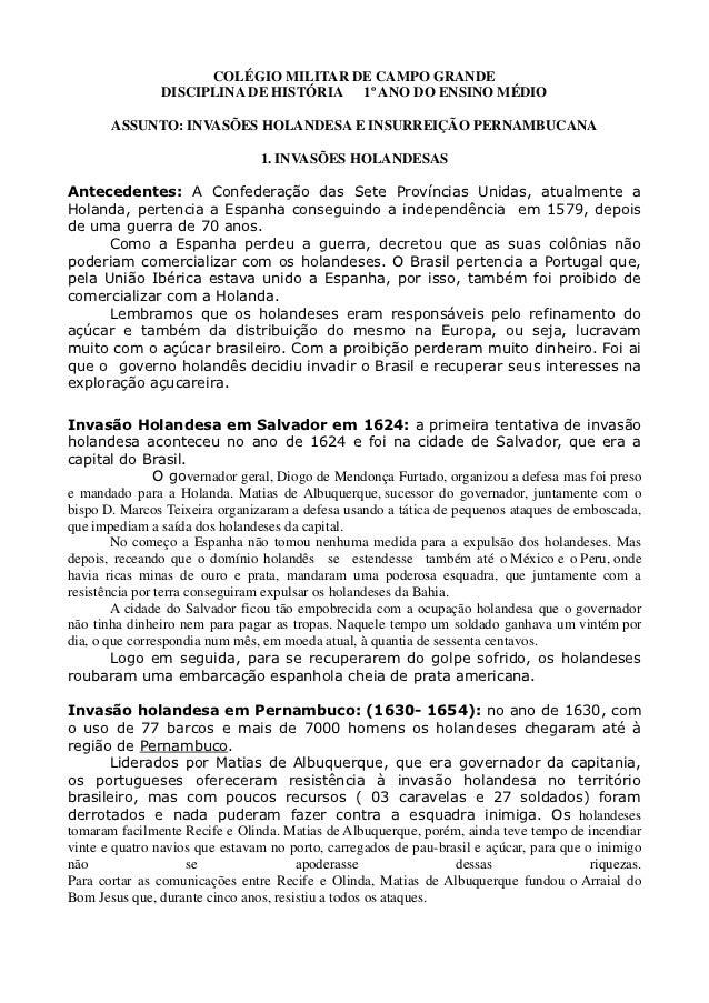 COLÉGIO MILITAR DE CAMPO GRANDE                DISCIPLINA DE HISTÓRIA 1º ANO DO ENSINO MÉDIO       ASSUNTO: INVASÕES HOLAN...