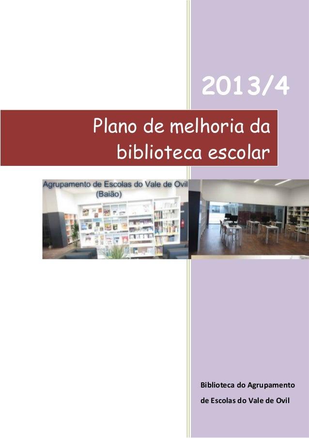 2013/4 Plano de melhoria da biblioteca escolar  Biblioteca do Agrupamento de Escolas do Vale de Ovil