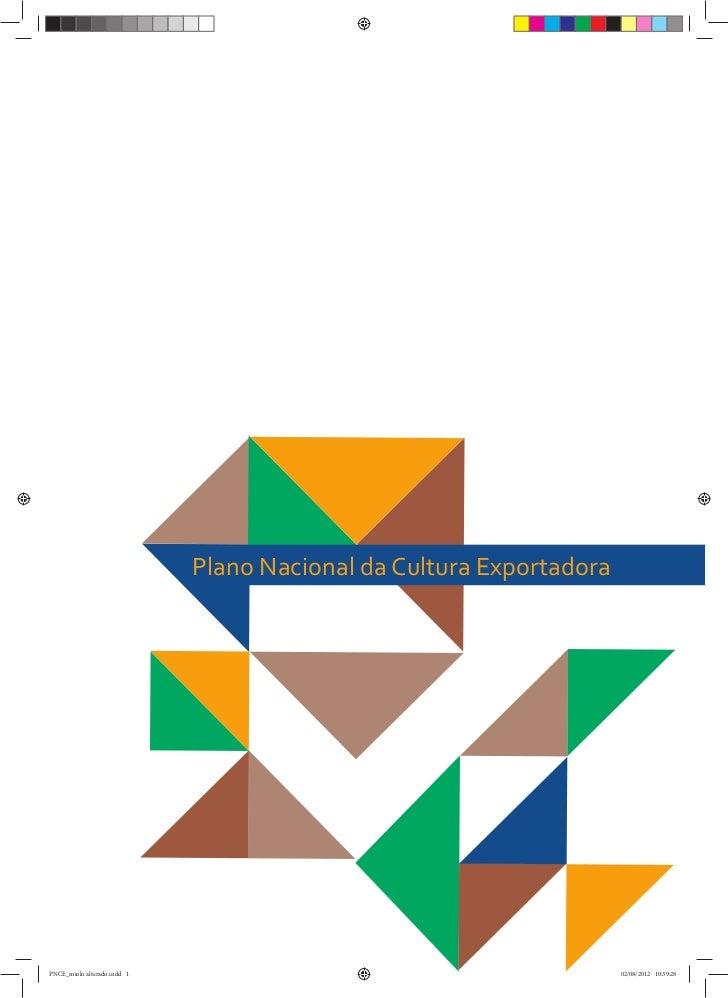 Plano Nacional da Cultura ExportadoraPNCE_miolo alterado.indd 1                                           02/08/2012 10:39...