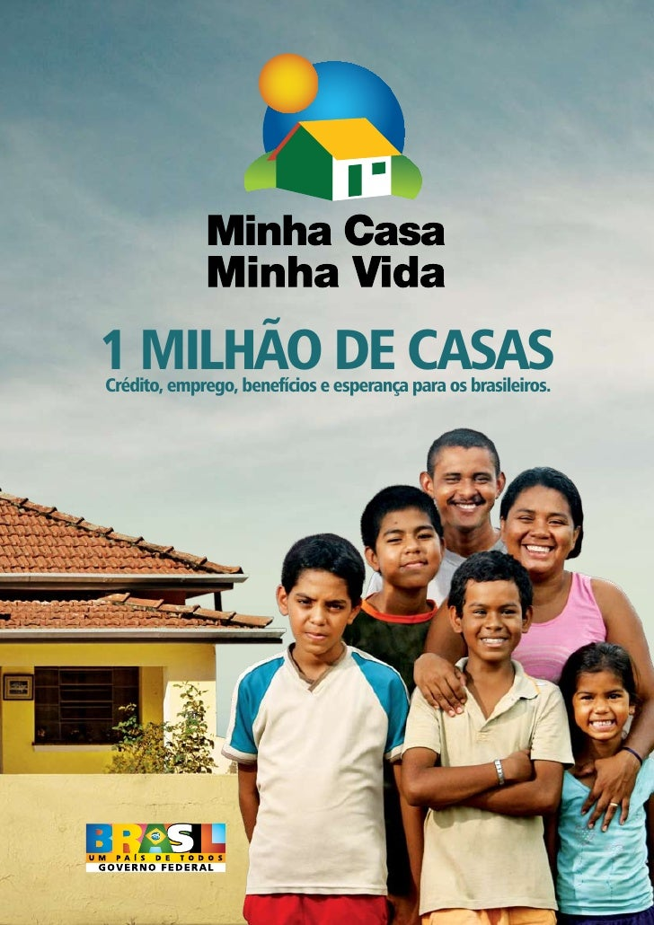 1 milhão de casas crédito, emprego, benefícios e esperança para os brasileiros.                                           ...
