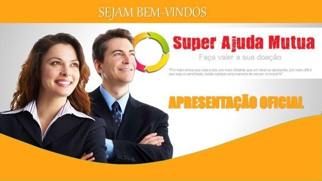 SEJAM BEM-VINDOS APRESENTAÇÃO OFICIAL