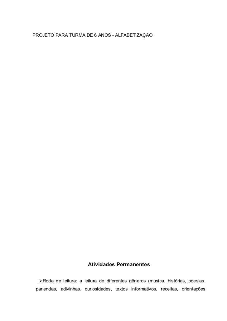 PROJETO PARA TURMA DE 6 ANOS - ALFABETIZAÇÃO                              Atividades Permanentes     Roda de leitura: a l...