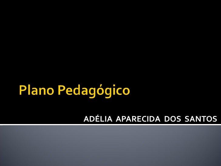 ADÉLIA  APARECIDA  DOS  SANTOS