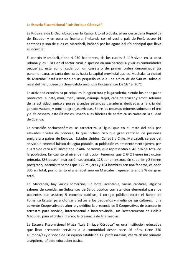 """La Escuela Fiscomisional """"Luís Enrique Córdova"""" La Provincia de El Oro, ubicada en la Región Litoral o Costa, al sur oeste..."""