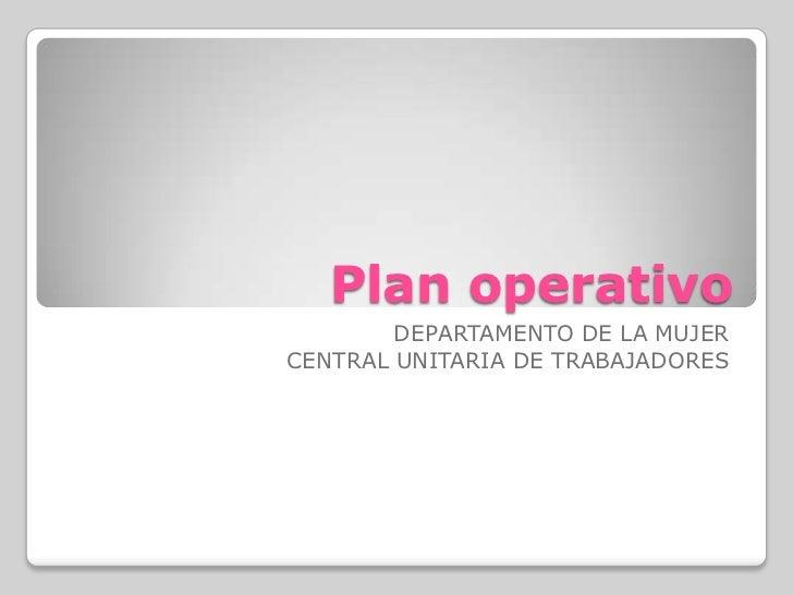 Plan operativo        DEPARTAMENTO DE LA MUJERCENTRAL UNITARIA DE TRABAJADORES