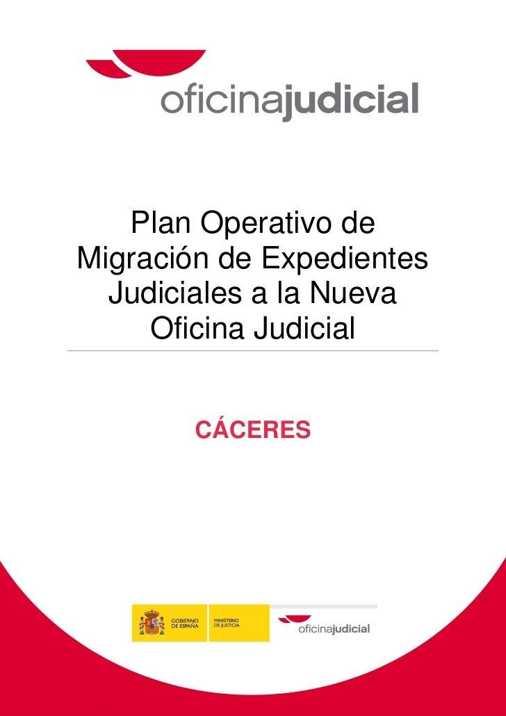 Plan Operativo deMigración de Expedientes  Judiciales a la Nueva     Oficina Judicial                      CÁCERESPág. 0  ...