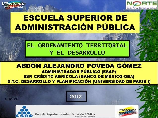 ESCUELA SUPERIOR DE       ADMINISTRACIÓN PÚBLICA             EL ORDENAMIENTO TERRITORIAL                   Y EL DESARROLLO...