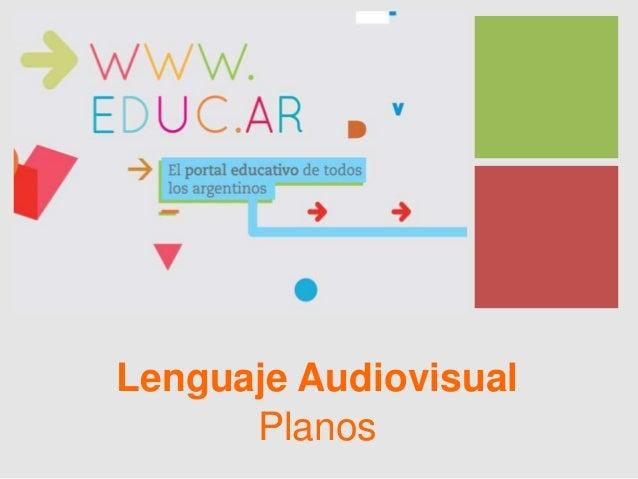 + Lenguaje Audiovisual Planos