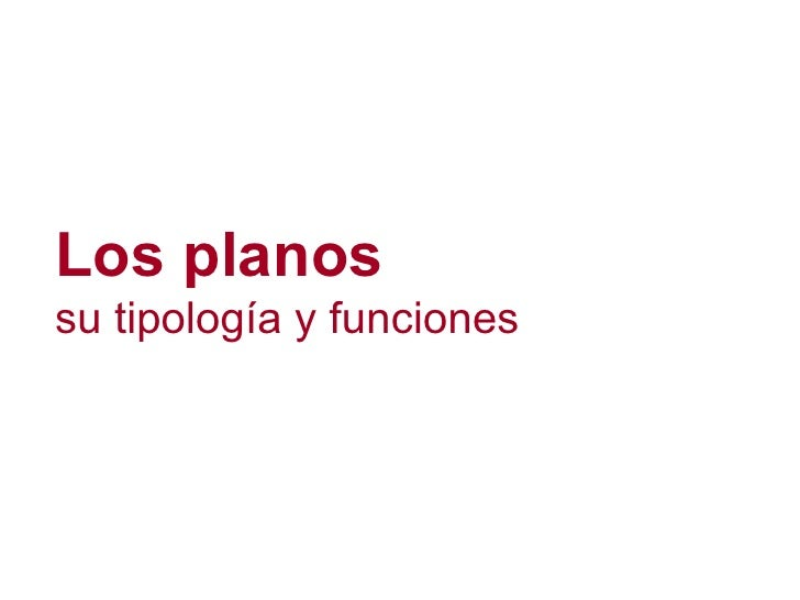 Los planos su tipología y funciones