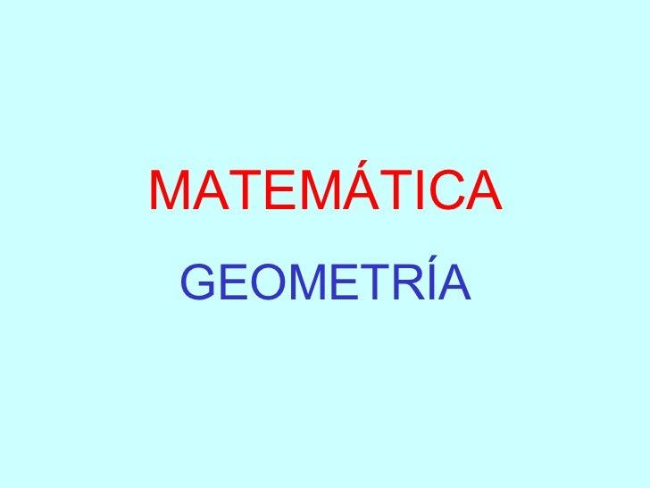 MATEMÁTICA GEOMETRÍA