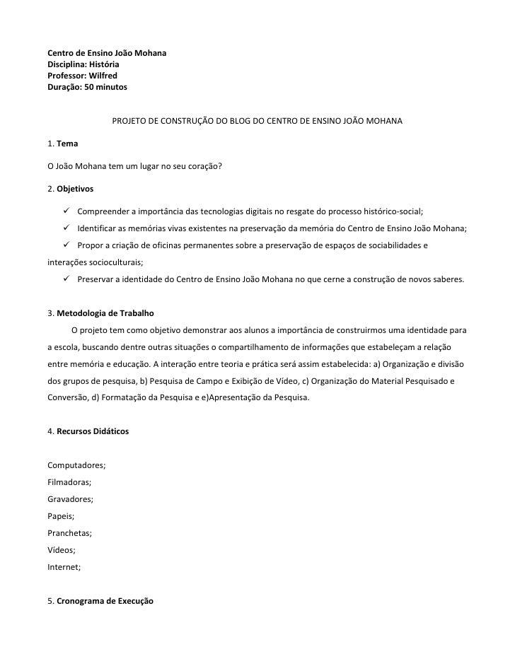 Centro de Ensino João Mohana <br />Disciplina: História<br />Professor: Wilfred<br />Duração: 50 minutos<br />PROJETO DE C...