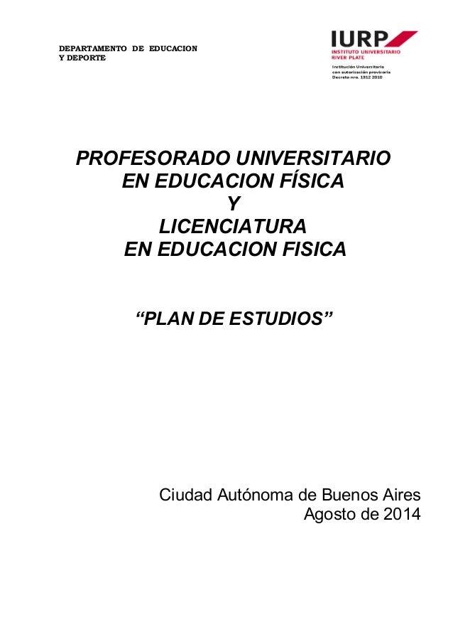 DEPARTAMENTO DE EDUCACION  Y DEPORTE  PROFESORADO UNIVERSITARIO  EN EDUCACION FÍSICA  Y  LICENCIATURA  EN EDUCACION FISICA...