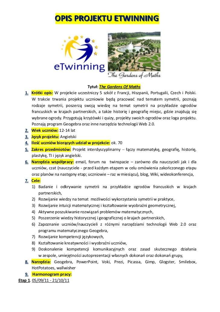 OPIS PROJEKTU ETWINNING                                        Tytuł: The Gardens Of Maths   1. Krótki opis: W projekcie u...