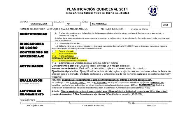 """PLANIFICACIÓN QUINCENAL 2014  Escuela Oficial Urbana Mixta del Barrio La Libertad  GRADO: SECCION: ÁREA:  SEXTO PRIMARIA """"..."""