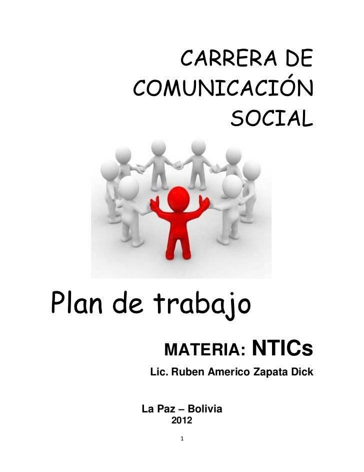 CARRERA DE      COMUNICACIÓN             SOCIALPlan de trabajo          MATERIA:       NTICs       Lic. Ruben Americo Zapa...