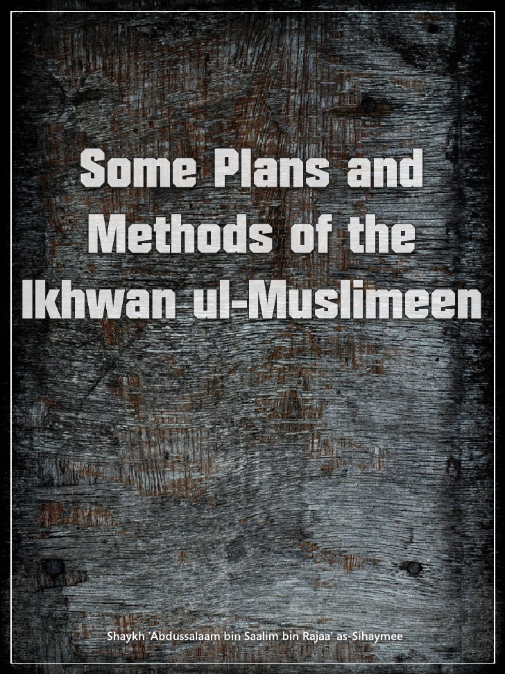 Some Plans and Methods of the Ikhwan ul-Muslimeen ________________________________________________________________________...
