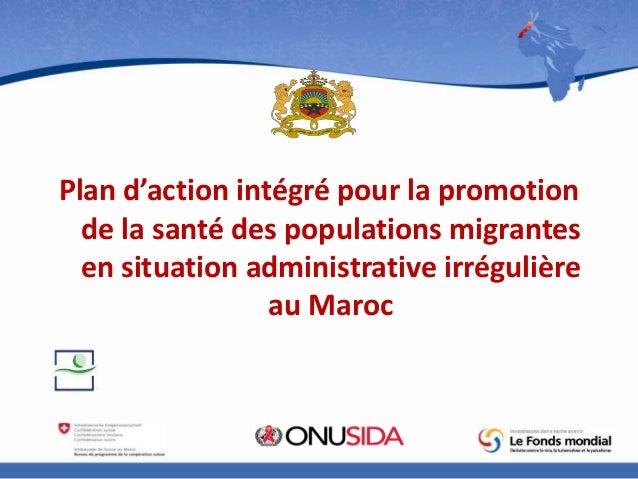 Plan d'action intégré pour la promotion de la santé des populations migrantes en situation administrative irrégulière au M...