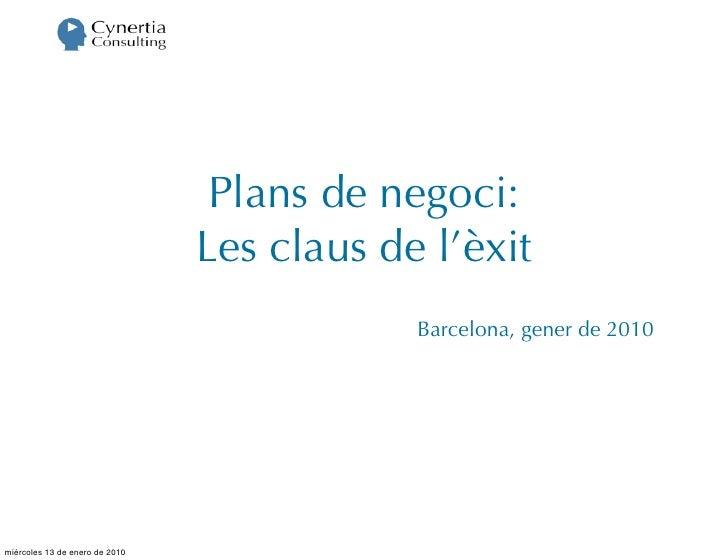 Plans de negoci:                                 Les claus de l'èxit                                             Barcelona...