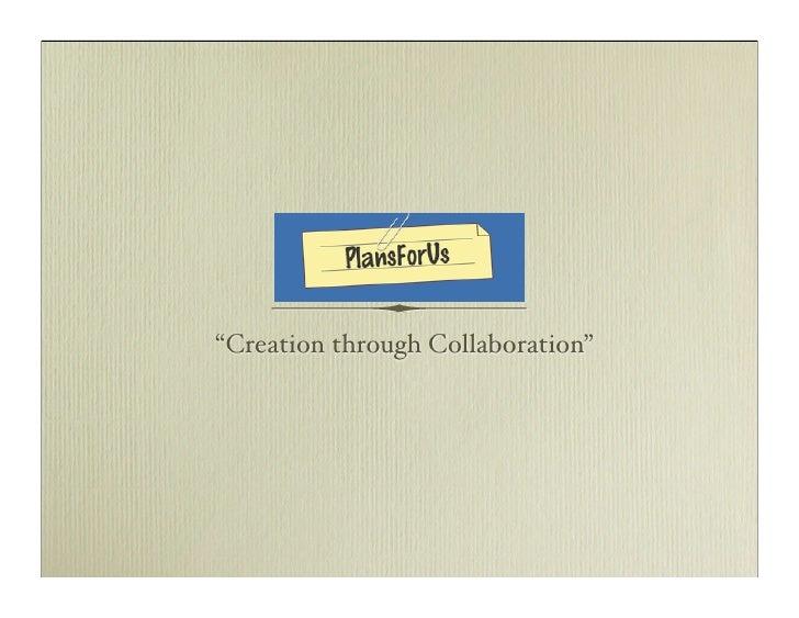 """Creation through Collaboration"""
