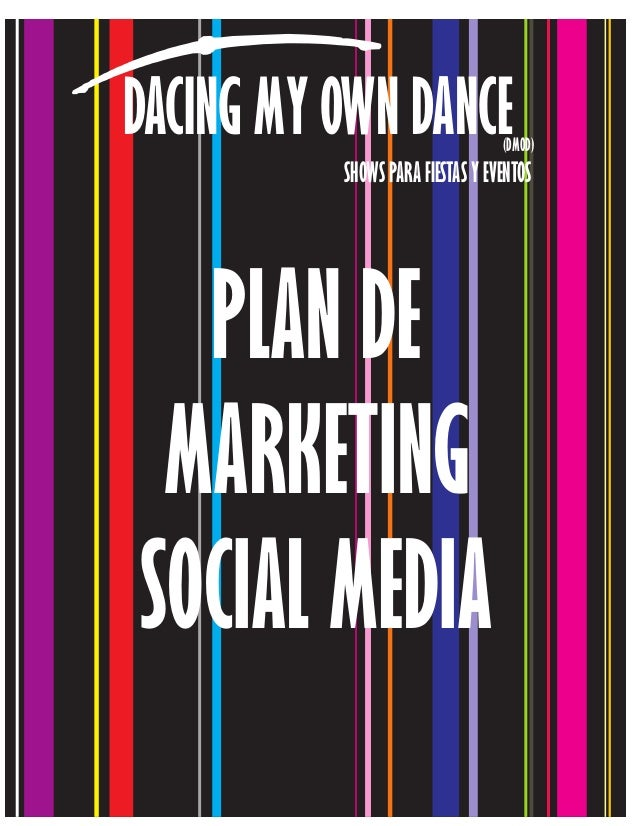 (DMOD) DACING MY OWN DANCE SHOWS PARA FIESTAS Y EVENTOS PLAN DE MARKETING SOCIAL MEDIA