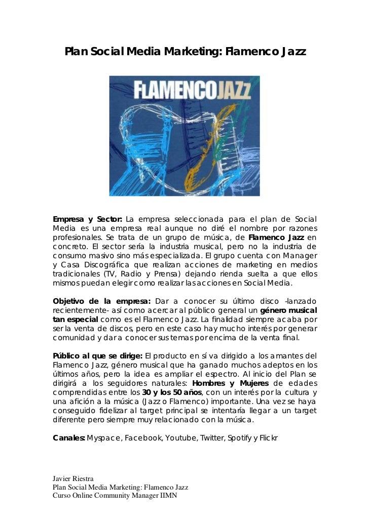 Plan Social Media Marketing: Flamenco JazzEmpresa y Sector: La empresa seleccionada para el plan de SocialMedia es una emp...