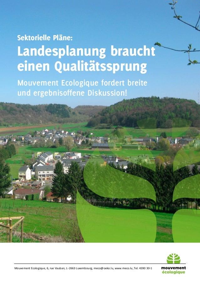1 Entwürfe der sektoriellen Pläne der Landesplanung Mouvement Ecologique, 6, rue Vauban, L-2663 Luxembourg, meco@oeko.lu...
