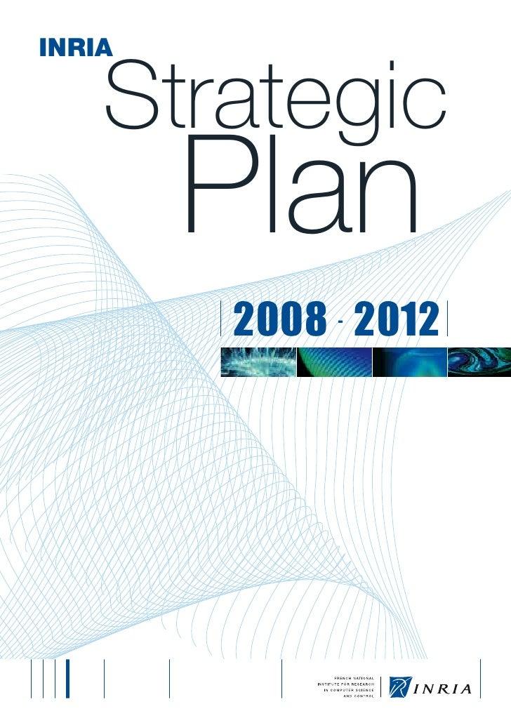INRIA    Strategic        Plan        2008 2012            -