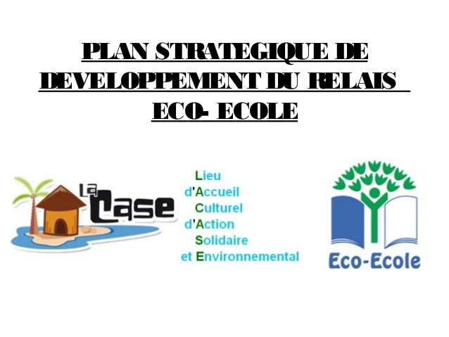 PLAN STRATEGIQUE DE DEVELOPPEMENT DU RELAIS ECO- ECOLE