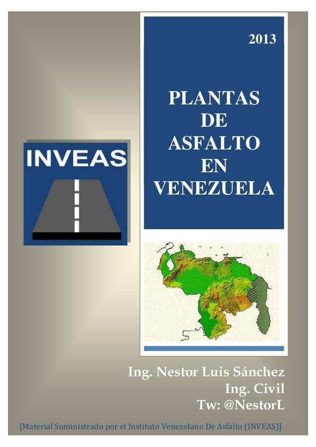 [Material Suministrado por el Instituto Venezolano De Asfalto (INVEAS)]2013Ing. Nestor Luis SánchezIng. CivilTw: @NestorLP...