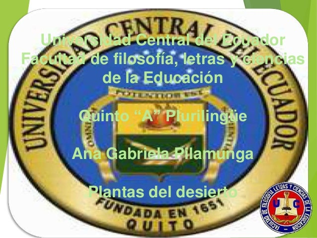 """Universidad Central del Ecuador Facultad de filosofía, letras y ciencias de la Educación Quinto """"A"""" Plurilingüe Ana Gabrie..."""