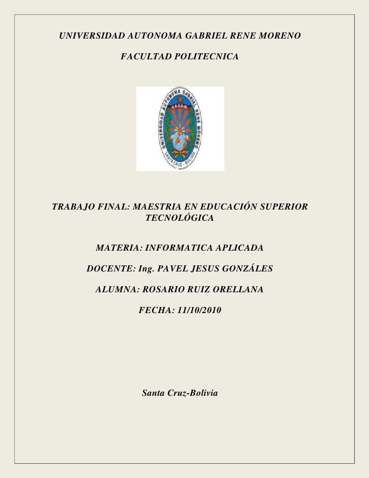 UNIVERSIDAD AUTONOMA GABRIEL RENE MORENO              FACULTAD POLITECNICA     TRABAJO FINAL: MAESTRIA EN EDUCACIÓN SUPERI...