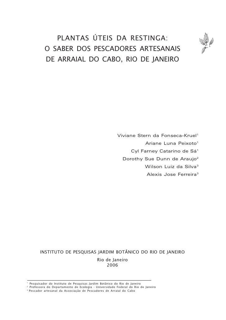 PLANTAS ÚTEIS DA RESTINGA:           O SABER DOS PESCADORES ARTESANAIS           DE ARRAIAL DO CABO, RIO DE JANEIRO       ...