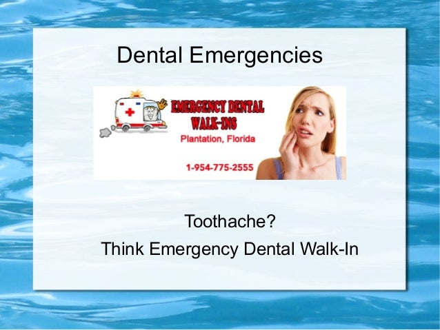 Dental Emergencies         Toothache?Think Emergency Dental Walk-In