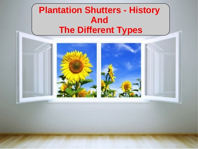 Plantation Shutters - History And The Different Types