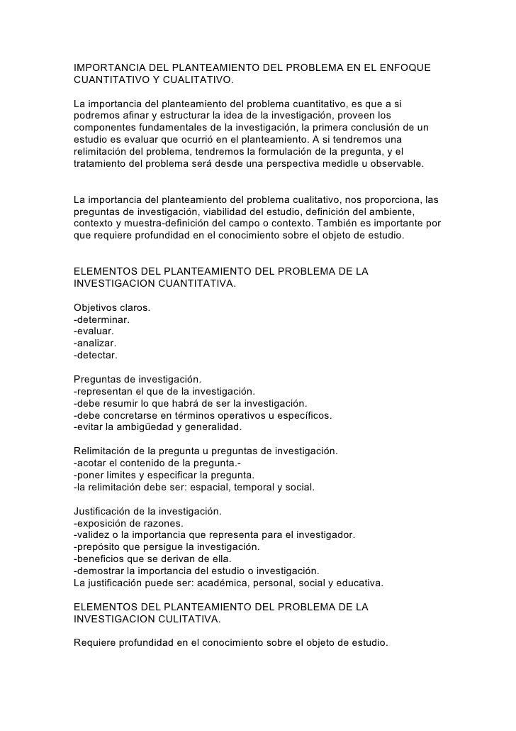 IMPORTANCIA DEL PLANTEAMIENTO DEL PROBLEMA EN EL ENFOQUE CUANTITATIVO Y CUALITATIVO.  La importancia del planteamiento del...