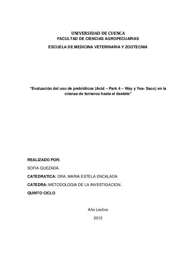 UNIVERSIDAD DE CUENCA               FACULTAD DE CIENCIAS AGROPECUARIAS           ESCUELA DE MEDICINA VETERINARIA Y ZOOTECN...