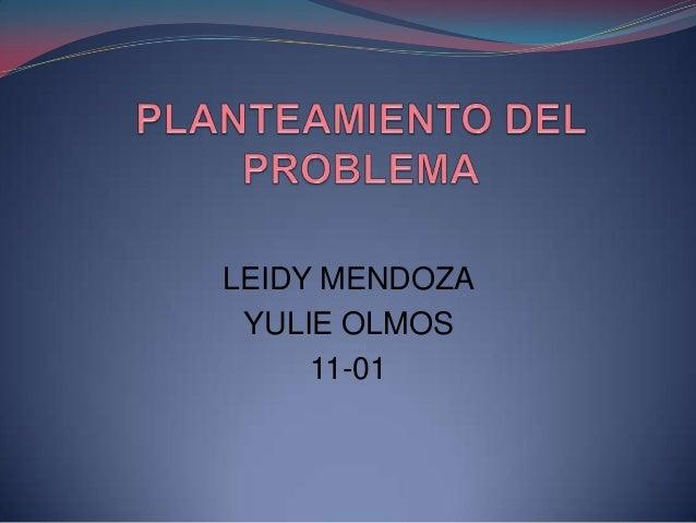 LEIDY MENDOZAYULIE OLMOS11-01