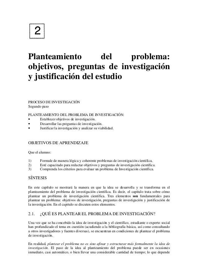 Planteamiento         del   problema:objetivos, preguntas de investigacióny justificación del estudioPROCESO DE INVESTIGAC...
