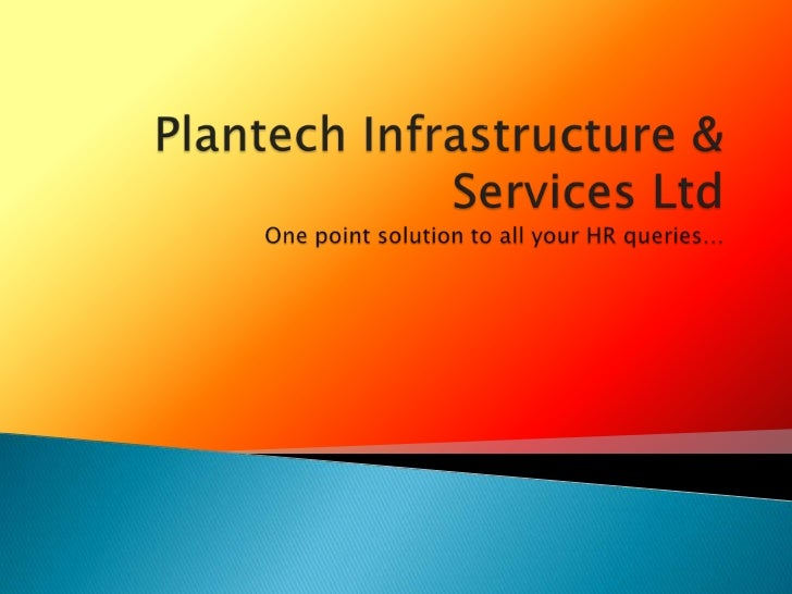 About Plantech Infrastructure & Services Ltd           We help you discover the best talent for your company!      Finding...