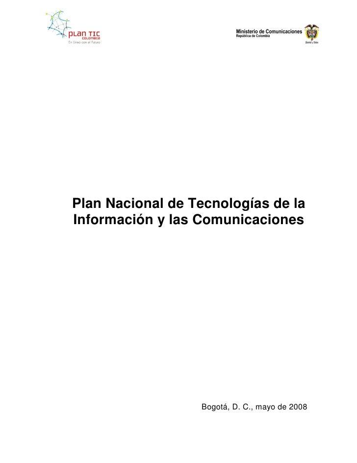 Plan Nacional de Tecnologías de la Información y las Comunicaciones                       Bogotá, D. C., mayo de 2008