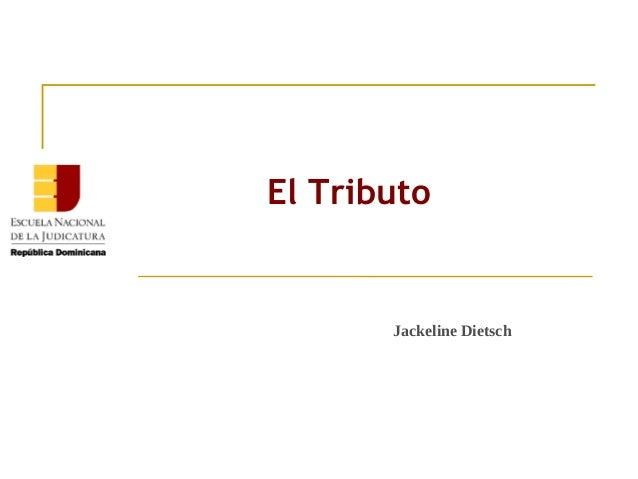 Jackeline Dietsch El Tributo