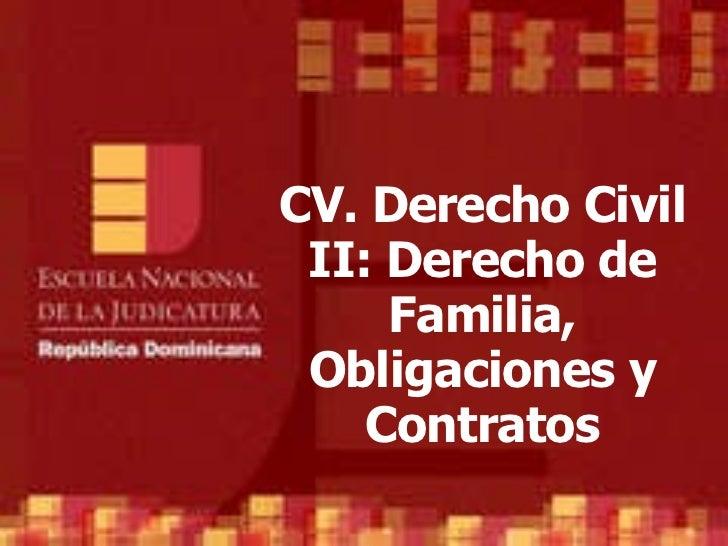 CV. Derecho Civil II: Derecho de Familia, Obligaciones y Contratos